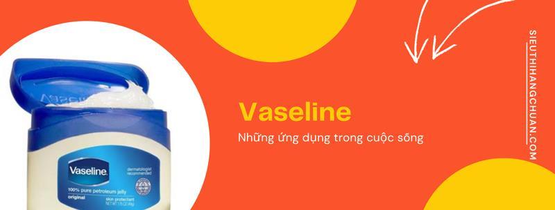 Công dụng của vaseline